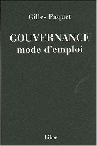 GOUVERNANCE, MODE D'EMPLOI: PAQUET GILLES