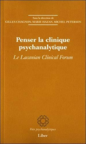 PENSER LA CLINIQUE PSYCHANALYTIQUE: CHAGNON GILLES
