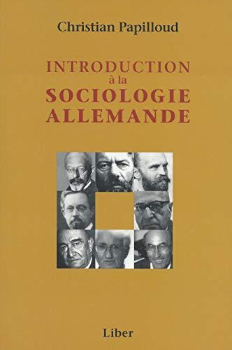 INTRODUCTION A LA SOCIOLOGIE ALLEMANDE: PAPILLOUD