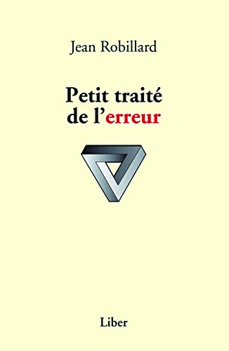 PETIT TRAITE DE L ERREUR: ROBILLARD