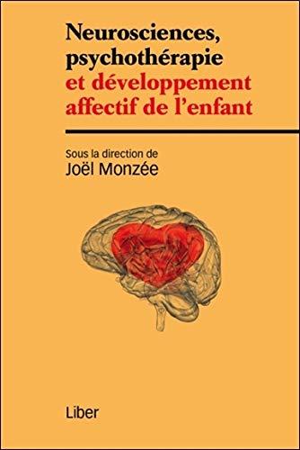 9782895783664: Neurosciences, psychothérapie et développement affectif de l'enfant