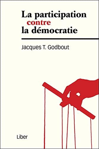 PARTICIPATION CONTRE LA DEMOCRATIE -LA-: GODBOUT 2E ED 2014