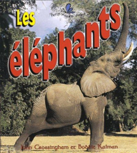 Elephants (Petit Monde Vivant) (French Edition): John Crossingham