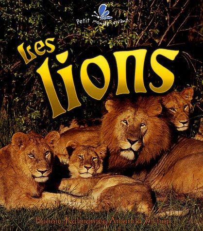 Les Lions (Petit Monde Vivant) (French Edition): Kalman, Bobbie, Bishop,