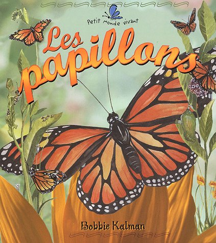 9782895790297: Les Papillons (Le Petit Monde Vivant / Small Living World) (French Edition)