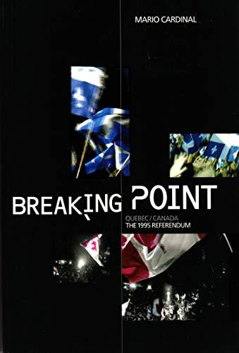 Breaking Point Quebec-Canada : The 1995 Referendum: Mario; Van Gennip