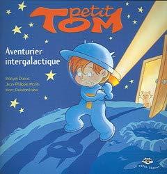 Petit Tom Aventurier Intergalactique Serie Petit Tom: Dubuc M Morin