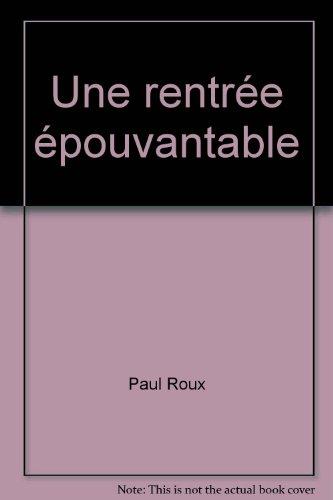 UNE RENTRÉE ÉPOUVANTABLE NO.08: ROUX PAUL