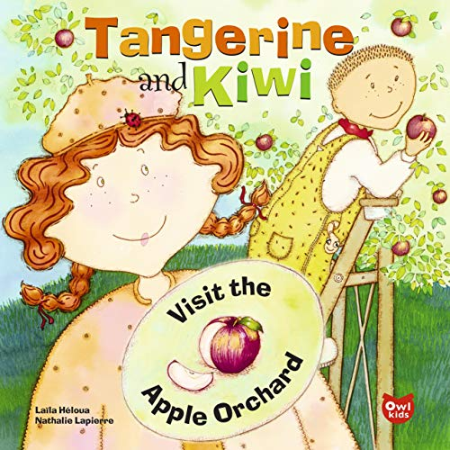 9782895791140: Tangerine and Kiwi Visit the Apple Orchard