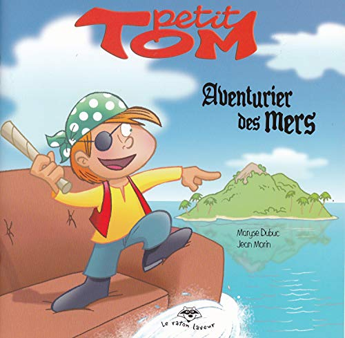 Petit Tom Aventurier des Mers Serie Petit: Dubuc M Morin