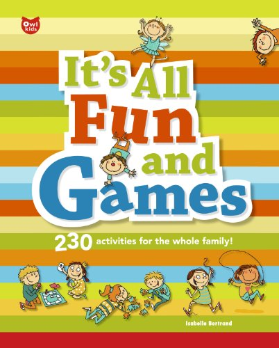 It's All Fun and Games: 230 Activities: Isabelle Bertrand