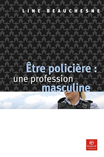 9782895792635: Être Policiere une Profession Masculine
