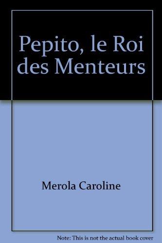 PÉPITO, LE ROI DES MENTEURS: MEROLA CAROLINE