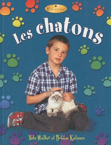 Les Chatons (Petit Monde Vivant) (French Edition): Walker, Niki, Kalman, Bobbie