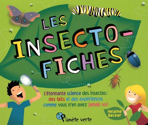 les insecto-fiches ; l'?tonnante science des insectes: n/a