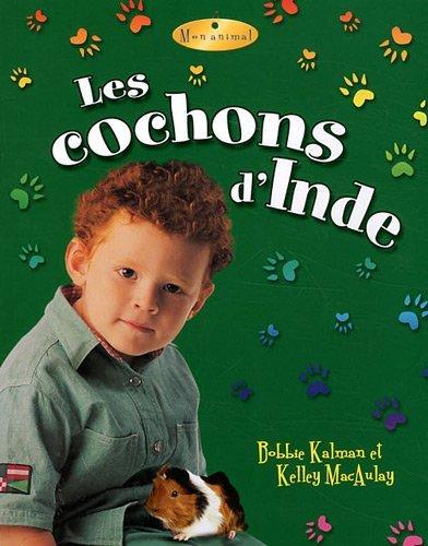 Les Cochons D'inde / Guinea Pigs (Mon Animal / My Pet) (French Edition): Kalman, ...