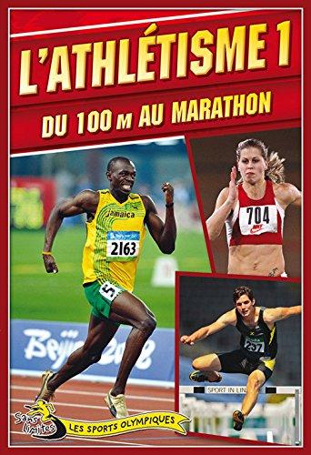 9782895794301: l'athletisme v. 01 du 100 m au marathon