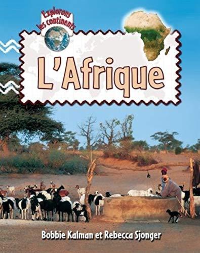L'Afrique / Explore Africa (Explorons Les Continents / Explore the Continents) (...