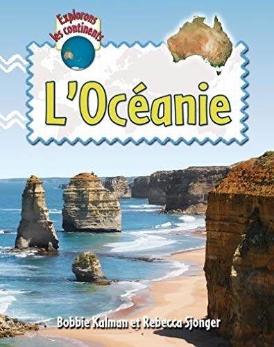 9782895794585: L'Oceanie / Explore Australia and Oceania (Explorons les Continents / Explore the Continents) (French Edition)