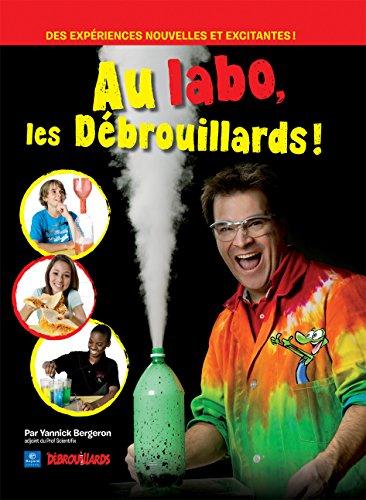 9782895795698: Au labo, les d�brouillards ! : Des exp�riences nouvelles et excitantes !