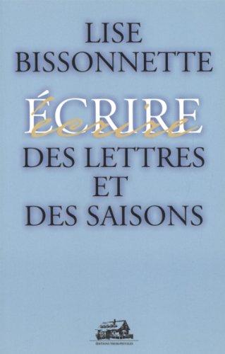 LETTRES ET DES SAISONS -DES: Lise Bissonnette