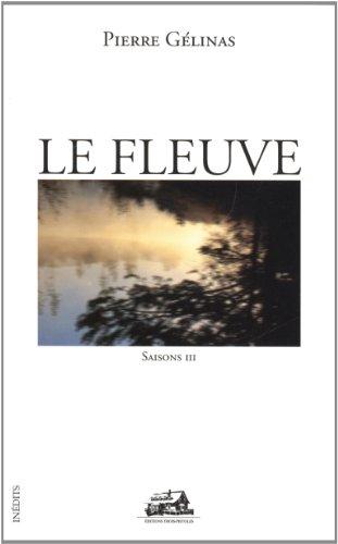 FLEUVE -LE: Pierre Gelinas