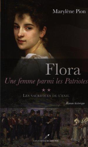 9782895851103: Flora une Femme Parmi les Patriotes V.02 les Sacrifices de l'Exil (French Edition)