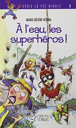 9782895910534: A l Eau les Superheros Serie la Fee Bidule 3