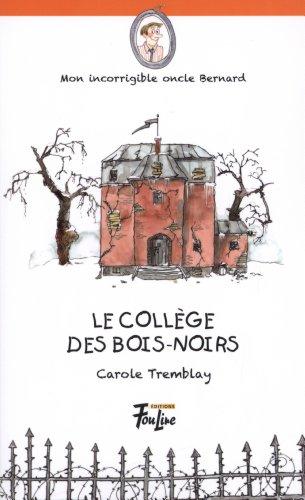 Le Coll?ge des Bois-Noirs: Tremblay, Carole