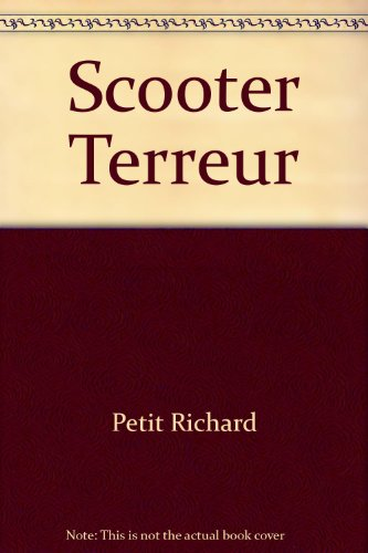 Scooter Terreur: Petit Richard