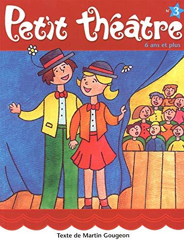 Petit théâtre - Nº 3: Gougeon, Martin