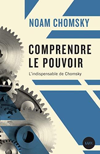 9782895960706: Comprendre le pouvoir - L'indispensable de Chomsky
