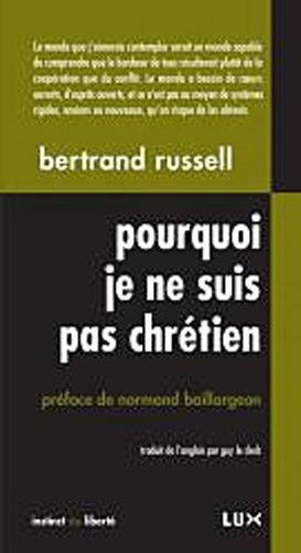 9782895961116: Pourquoi je ne suis pas chretien (French Edition)