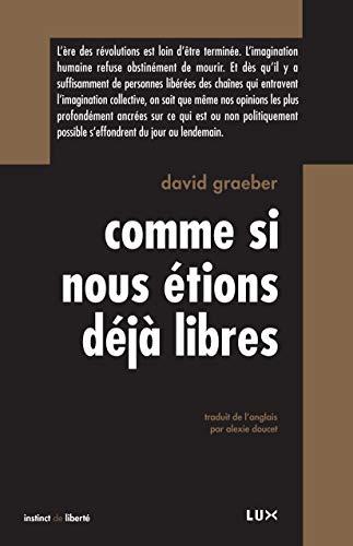 COMME SI NOUS ÉTIONS DÉJÀ LIBRES: GRAEBER DAVID