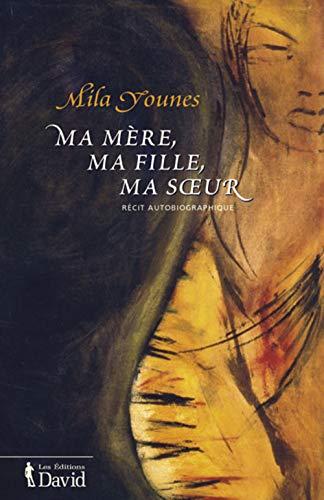 MA MÈRE, MA FILLE, MA SOEUR: YOUNES MILA