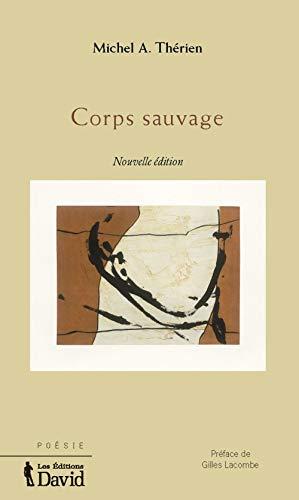 Corps sauvage: Thérien,Michel