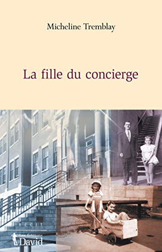 La fille du concierge (French Edition): Micheline Tremblay