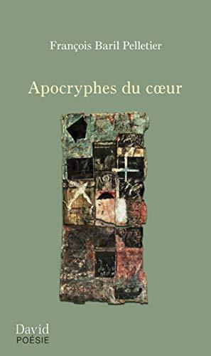 APOCRYPHES DU COEUR: BARIL PELLETIER FRANÇOIS