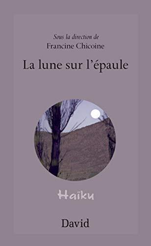 LUNE SUR L'ÉPAULE (LA): CHICOINE FRANCINE