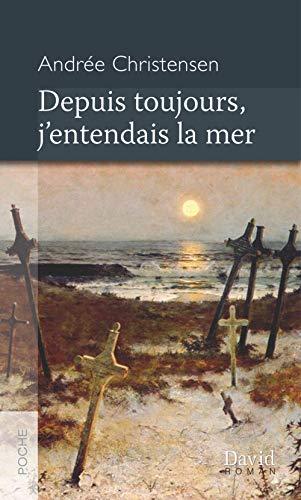 DEPUIS TOUJOURS, J'ENTENDAIS LA MER: CHRISTENSEN ANDR�E