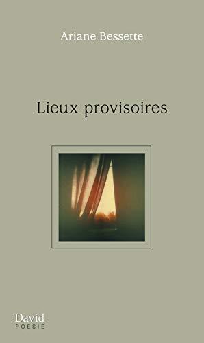 LIEUX PROVISOIRES: BESSETTE ARIANE
