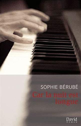 Car La Nuit Est Longue: Berube, Sophie