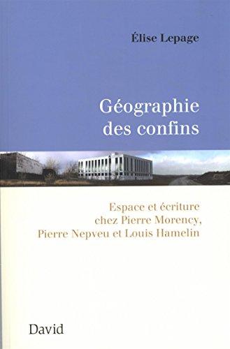 GÉOGRAPHIE DES CONFINS: LEPAGE �LISE
