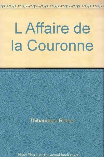 AFFAIRE DE LA COURONNE (L') - n/a