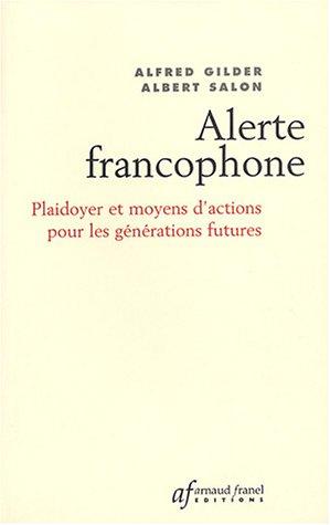 9782896030033: Alerte francophone : Plaidoyer et Moyens d'actions pour les générations futures