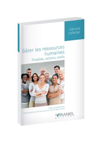 9782896034147: G�rer les ressources humaines : Finalit�s, actions, outils