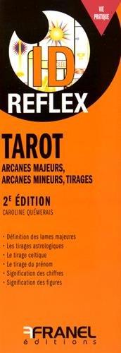 Tarot : Arcanes majeurs, arcanes mineurs, tirages: Caroline Quémerais