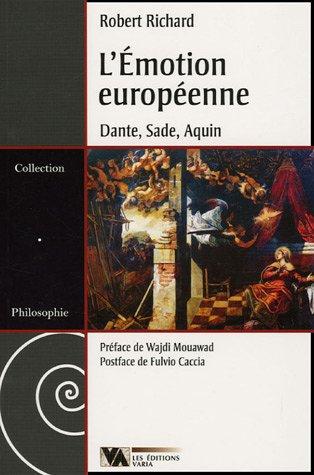 9782896060122: L'Emotion européenne : Dante - Sade - Aquin