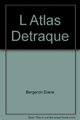 Atlas detraque (l') t.03 chat gouttiere 15 [Paperback] by Bergeron Diane