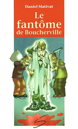 Le fantôme de Boucherville - Nº 40: Mativat, Daniel